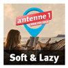 antenne 1 Soft and Lazy